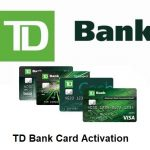 TD Bank Card Activation, TD Bank Credit Card Activation @www.td.com