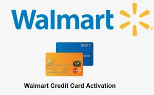 Walmart Credit Card Activation
